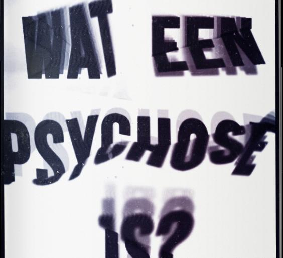 18 feb. Een psychose, wat is dat?