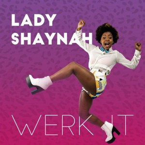 Lady Shaynah werk it cover