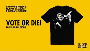 VOTE OR DIE…